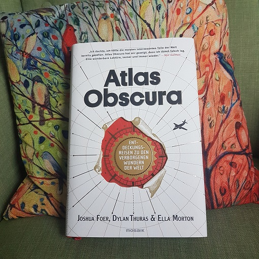 Buchempfehlung – Atlas Obscura – Foer / Thuras / Morton